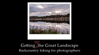 Getting [to] the Great Landscape (Hiking for Photographers) course image