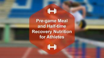 Pre-game Meal and Half-time Recovery Nutrition for Athletes course image