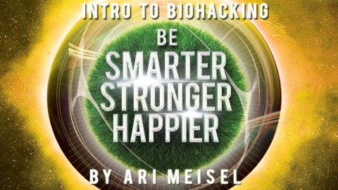 Udemy - Intro to Biohacking - Be Smarter, Stronger, and Happier