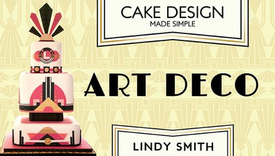 Cake Design Made Simple: Art Deco with Lindy Smith course image