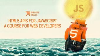 HTML5 APIs For JavaScript - A Course For Web Developers  course image