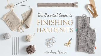 The Essential Guide to Finishing Handknits course image