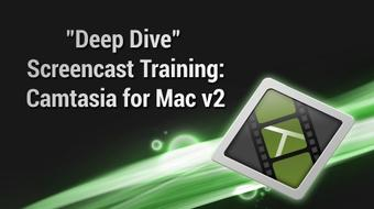 Deep Dive Screencast Training: Camtasia for Mac v2 course image