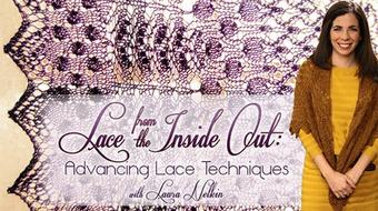 Lace from the Inside Out: Advancing Lace Techniques course image