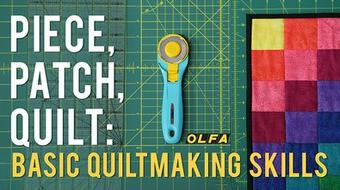 Piece, Patch, Quilt: Basic Quiltmaking Skills  course image