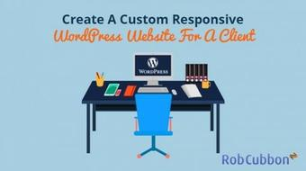 Create A Custom Responsive WordPress Website For A Client course image
