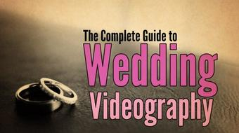 Wedding Videography: Complete Guide to Wedding Videography course image