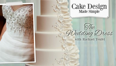 Cake Design Made Simple: The Wedding Dress course image