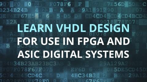 Udemy - Master VHDL Design for use in FPGA and VLSI Digital