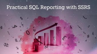Practical SQL Reporting with SSRS course image