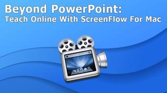 Beyond PowerPoint: Teach Online With ScreenFlow (v4) For Mac course image