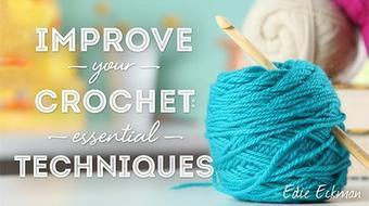 Improve Your Crochet: Essential Techniques course image