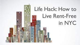 Life Hack: How to Live Rent-Free in NYC course image