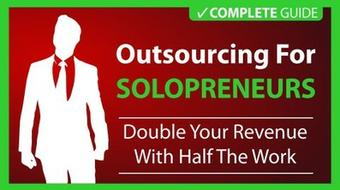 Outsourcing: How To Grow Your Business By Assigning Tasks course image