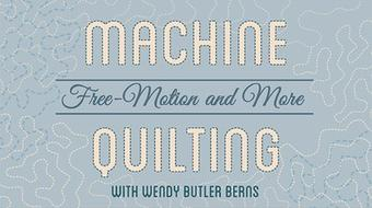 Machine Quilting: Free-Motion & More course image