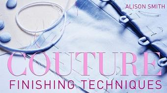 Couture Finishing Techniques course image