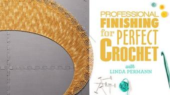 Professional Finishing for Perfect Crochet course image