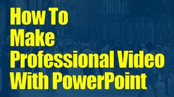 PowerPoint Video Magic – Top Video Making Tips course image