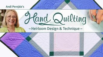 Hand Quilting: Heirloom Design & Technique course image