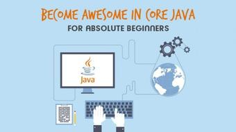 Become Awesome in Core JAVA - for Absolute Beginners course image