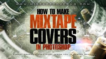 How To Make Mixtape Covers & Mixtape Graphics in Photoshop. course image