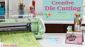 Creative Die Cutting With Your Cricut course image