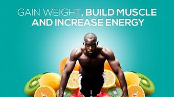 Gain Weight, Build Muscle and Increase Energy
