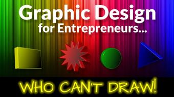 Graphic Design for Entrepreneurs...Who Can't Draw course image