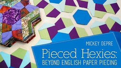 Pieced Hexies: Beyond English Paper Piecing course image