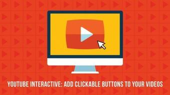 YouTube Interactive: Add clickable buttons to your videos course image