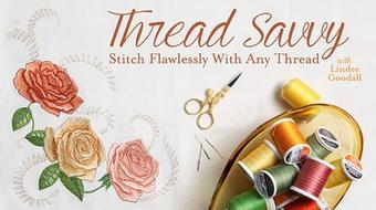 Thread Savvy:  Stitch Flawlessly With Any Thread course image