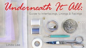 Underneath It All: Guide to Interfacings, Linings & Facings course image
