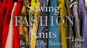 Sewing Fashion Knits: Beyond the Basics course image