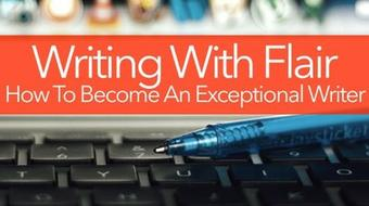 Writing With Flair: How To Become An Exceptional Writer course image