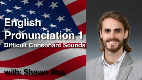 English Pronunciation I: Consonant Sounds course image