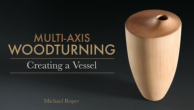 Multi-Axis Woodturning: Creating a Vessel course image