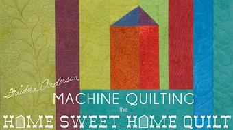 Machine Quilting the Home Sweet Home Quilt course image