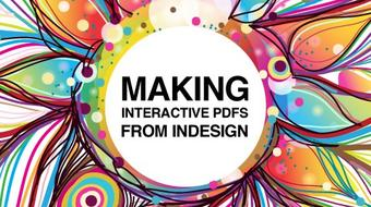 Making Interactive PDFs from InDesign course image