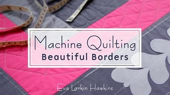Machine Quilting Beautiful Borders course image