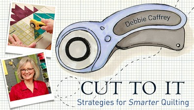 Cut to It: Strategies for Smarter Quilting course image