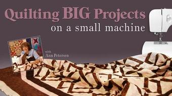 Quilting Big Projects on a Small Machine course image