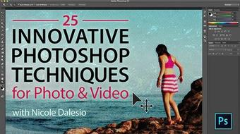 25 Innovative Photoshop Techniques for Photo & Video course image