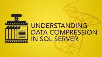 Understanding Data Compression In SQL Server course image
