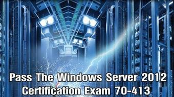 Pass The Windows Server 2012 Certification Exam 70-413 MCSE course image