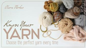 Know Your Yarn: Choose the Perfect Yarn Every Time course image