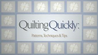 Quilting Quickly: Patterns, Techniques & Tips course image