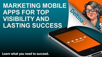 Marketing Mobile Apps for Top Visibility and Lasting Success course image