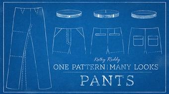 One Pattern, Many Looks: Pants course image