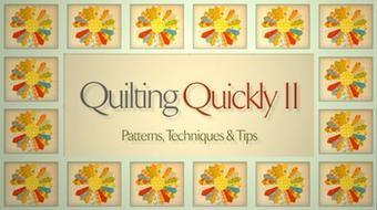 Quilting Quickly II: Patterns, Techniques & Tips course image