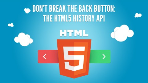 Don't Break the Back Button! Use the HTML5 History API course image